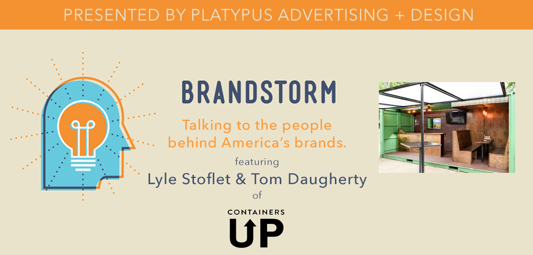 Lyle-Stoflet-Tom-Daugherty-Containers-Up-Brandstorm