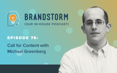 Episode 76: Call for Content with Michael Greenberg