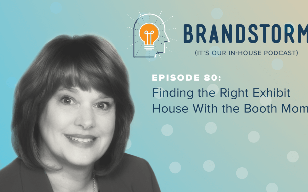 Episode 80: Finding the Right Exhibit House with the Booth Mom